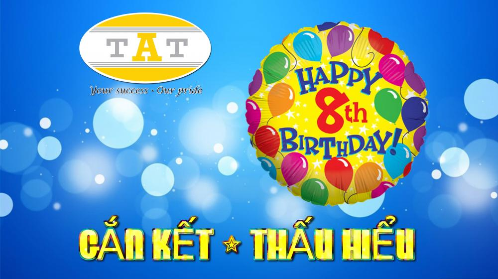 THE 8TH ANIVERSARY OF THE ESTABLISHMENT OF T.A.T INTERNATIONAL COMPANY LIMITED